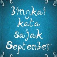 Antologi Pertama : Bingkai Kata - Sajak September