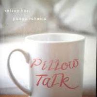 Pillow Talk : Setiap Hati Punya Rahasia