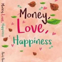 Book Review : Money, Love, Happiness